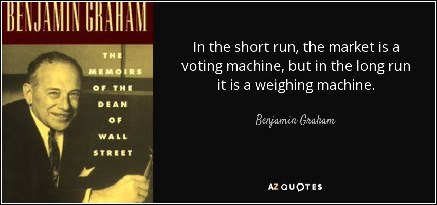 the stock market as a voting machine and weighing machine essay You've probably heard economists and especially wise investors say something  like short-term, the stock market is like a voting machine, but.